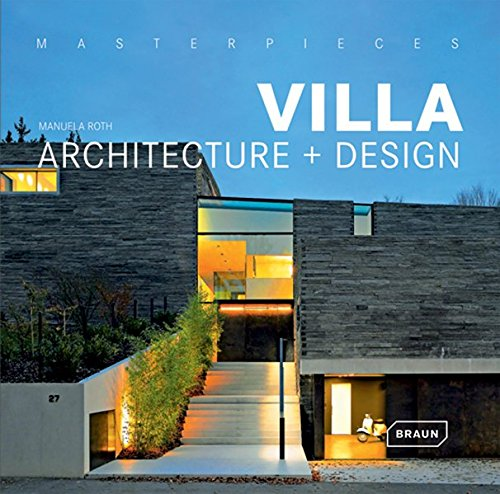 Masterpieces: Villa Architecture + Design