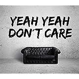 Yeah Yeah Don`t Care Wandtattoo Black Certified Freak 220 x 79 cm
