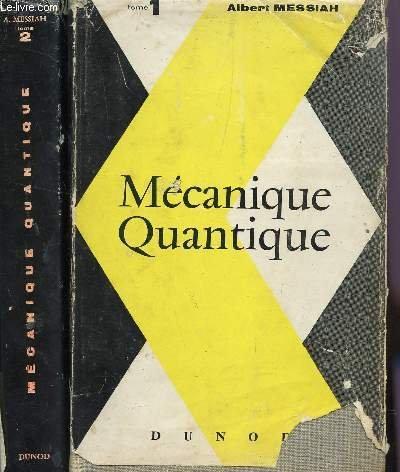 MECANIQUE QUANTIQUE - EN 2 VOLUMES.