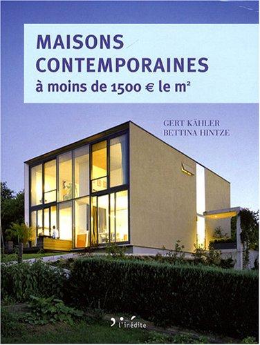 Maisons contemporaines à moins de 1500€ le m² : Economiques et écologiques