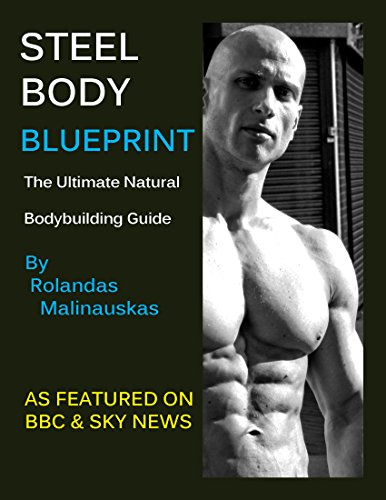 Descargar Bittorrent Español Steel Body Blueprint: The Ultimate Natural Bodybuilding Guide Formato Kindle Epub