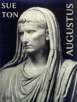 Cäsar Octavianus Augustus (Kaiserbiographien 2) von [Sueton, G.]