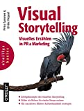 Visual Storytelling: Visuelles Erzählen in PR und Marketing