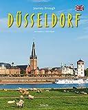 Journey through Düsseldorf - Reise durch Düsseldorf: Ein Bildband mit über 180 Bildern auf 140 Seiten - STÜRTZ Verlag