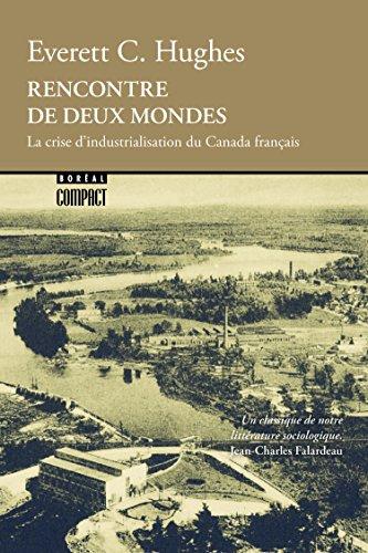Rencontre de deux mondes: La crise d'industrialisation du Canada français