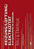 Image de Heizung, Lüftung, Elektrizität: Energietechnik im Gebäude (Bau und Energie)