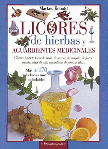 Licores de hierbas y aguardientes medicinales (Pequeñas Joyas) por Susaeta Ediciones S  A