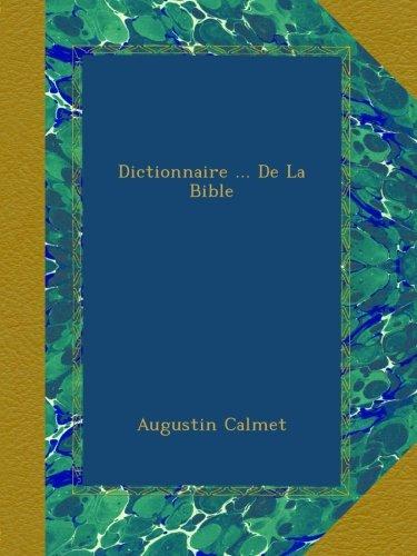 Dictionnaire ... De La Bible