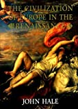 Cover of: Civilization of Europe in the Renaissance | J. R. Hale
