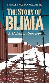 The Story of Blima: A Holocaust Survivor by [Wachtel, Shirley Russak]