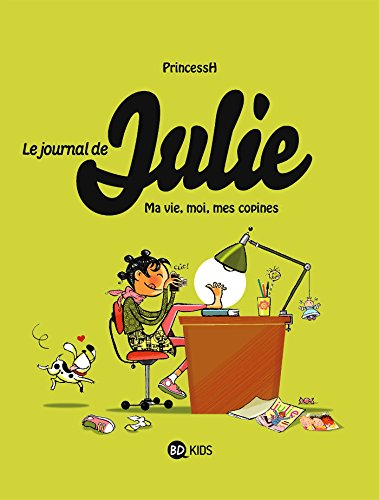 Le journal de Julie, Tome 01: Moi, ma vie, mes copines