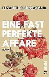 Eine fast perfekte Affäre: Roman