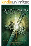 The High-Wizard's Hunt (Osric's Wand, Book Two) (Osric's Wand series 2) (English Edition)