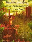 Le guide magique des instruments de la nature - Tome 1 : Les flutins des bois
