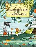 Unsere unglaubliche Reise in den Kindergarten