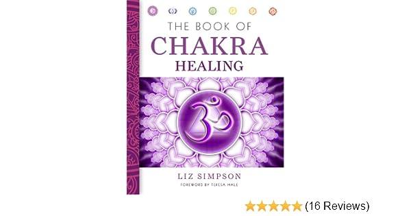 The Book of Chakra Healing: Amazon co uk: Liz Simpson