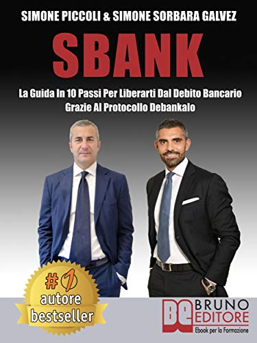 Sbank: La Guida In 10 Passi Per Liberarti Dal