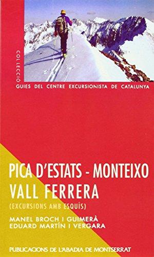 Pica d'Estats – Monteixo – Vall Ferrera. Excursions amb esquís (Guies del Centre Excursionista de Catalunya) por Manel Broch i Guimerà