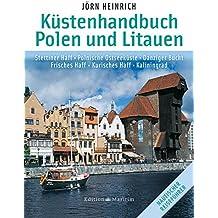 Küstenhandbuch Polen und Litauen: Stettiner Haff • Polnische Ostseeküste • Danziger Bucht • Frisches Haff • Kurisches Haff • Kaliningrad