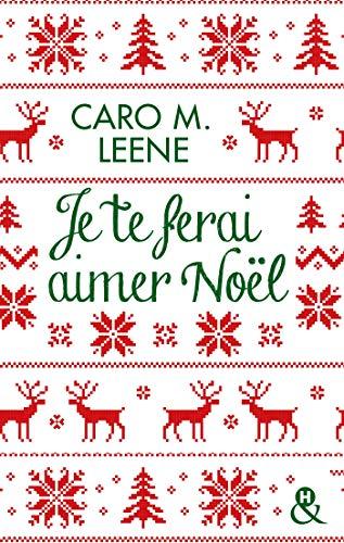 Je te ferai aimer Noël !: la comédie romantique irrésistible de l'hiver pour un Noël à Londres !