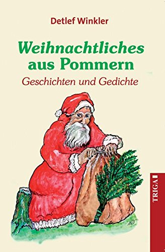 Weihnachtliches aus Pommern: Geschichten und Gedichte