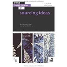 Basics Textile Design 01: Sourcing Ideas: Researching Colour, Surface, Structure, Texture and Pattern