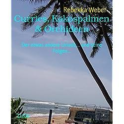 Curries, Kokospalmen & Orchideen: Der etwas andere Urlaub... und seine Folgen...