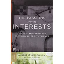 The Passions and the Interests – Political Arguments for Capitalism before Its Triumph