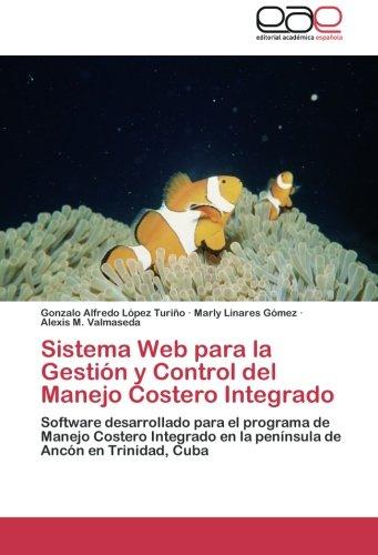 Sistema Web para la Gestión y Control del Manejo Costero Integrado: Software desarrollado para el programa de Manejo Costero Integrado en la península de Ancón en Trinidad, Cuba