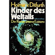 Kinder des Weltalls: Der Roman unserer Existenz - 4. Auflage