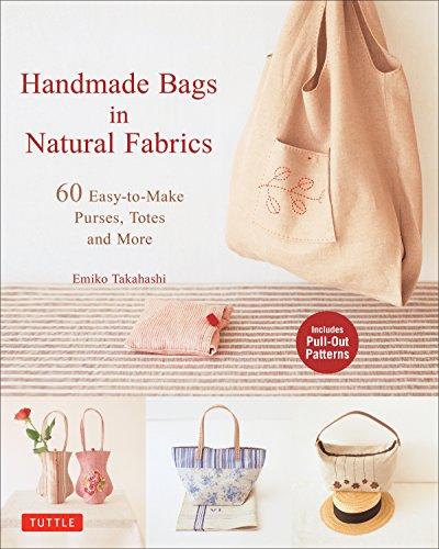 Handmade Kostüm - Handmade Bags in Natural Fabrics: Over 25 Easy-to-Make Purses, Totes, Handbags and More