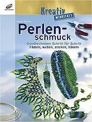 Kreativ-Werkstatt: Perlenschmuck. Grundtechniken Schritt für Schritt. Fädeln, Weben, Stricken, Häkeln