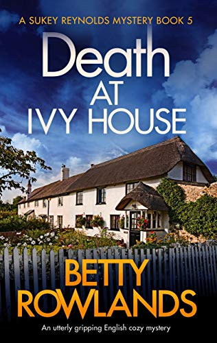 Death At Ivy House An Utterly Gripping English Cozy Mystery