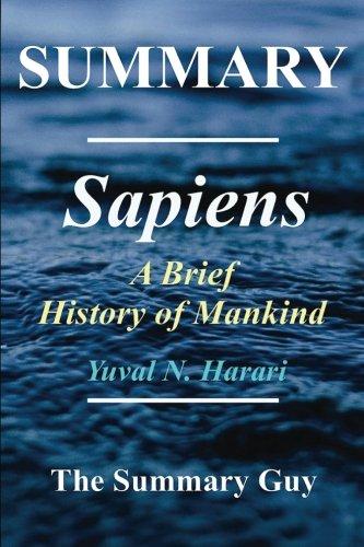 Summary - Sapiens: Book by Yuval Noah Harari - A Brief History of Mankind (Sapiens: A Brief History of Mankind - Summary; Book, Paperback, Hardcover 1)