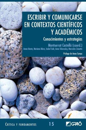 Escribir Y Comunicarse En Contextos Científicos Y Académicos: 015 (Critica Y Fundamentos) por Montserrat Castelló Badia