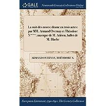 La Nuit Des Noces: Drame En Trois Actes: Par MM. Armand Overnay Et Theodore N***; Musique de M. Adrien, Ballet de M. Blache