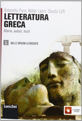 Letteratura greca. Storia, autori, testi. Per le Scuole superiori. Con espansione online: 1