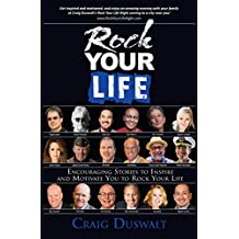 Rock Your Life: Encouraging Stories to Inspire and Motivate You to Rock Your Life (English Edition)