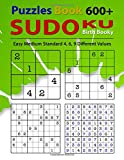 Sudoku Puzzle Book: 600 Puzzles Perfect for Beginners Easy Medium Standard 4, 6, 9 Different Values (Number)