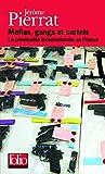 Mafias, gangs et cartels - La criminalité internationale en France