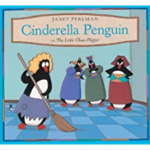 Cinderella Penguin, or, The Little Glass Flipper by Janet Perlman (1995-04-01)