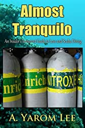 Almost Tranquilo  (An Insider's Irreverent Guide to Love and Scuba Diving) (English Edition)