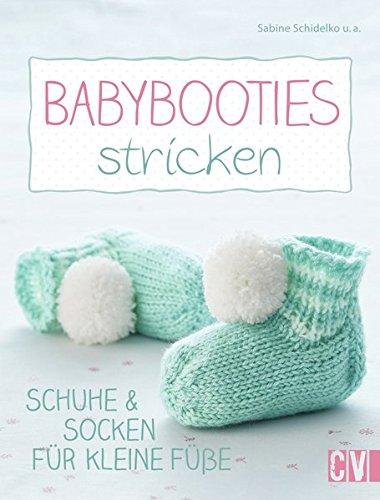 Babybooties stricken: Schuhe & Socken für kleine Füße -