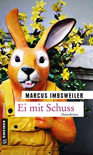 Ei mit Schuss: Kriminalroman (Kriminalromane im GMEINER-Verlag) (Privatdetektiv Max Koller)