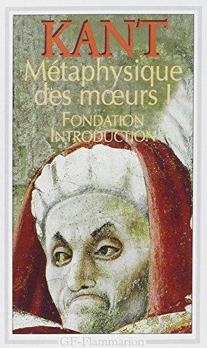Mtaphysique des moeurs : Tome 1.Fondation,Introduction