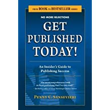 Get Published Today! An Insider's Guide to Publishing Success (From Book to Bestseller) by Penny C. Sansevieri (2011-11-15)