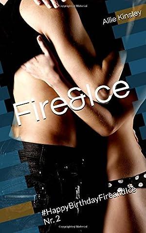 Fire&Ice - #HappyBirthdayFireandIce Nr. 2: Fire&Ice 13.5 - Sammelband Bonuskapitel Nr. 2