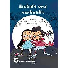 Eiskalt und verknallt: für Erstleser und Vampir-Freunde