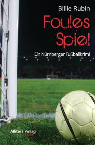 Preisvergleich Produktbild Foules Spiel: Ein 1. FC Nürnberg-Krimi