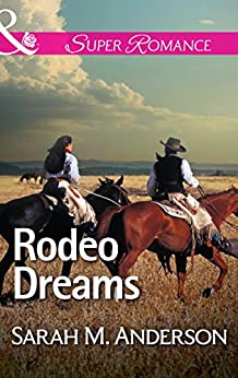 Rodeo Dreams (Mills & Boon Superromance) by [Anderson, Sarah M.]